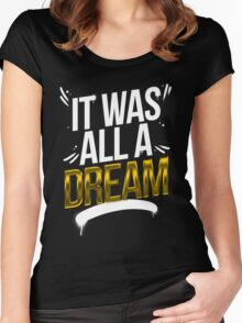 It Was All A DREAM Women's Fitted Scoop T-Shirt