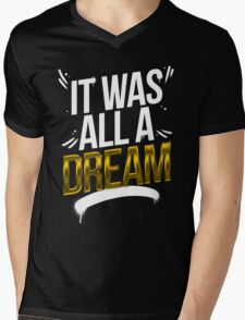 It Was All A DREAM Mens V-Neck T-Shirt