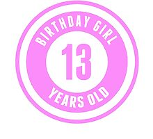 Birthday Girl 13 Years Old by GiftIdea