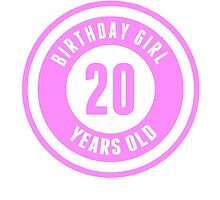 Birthday Girl 20 Years Old by GiftIdea