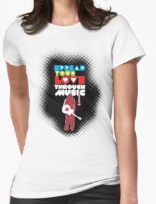 SPREAD LOVE THROUGH MUSIC Womens Fitted T-Shirt