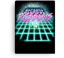 Because Possums (80's Sci-Fi) Canvas Print