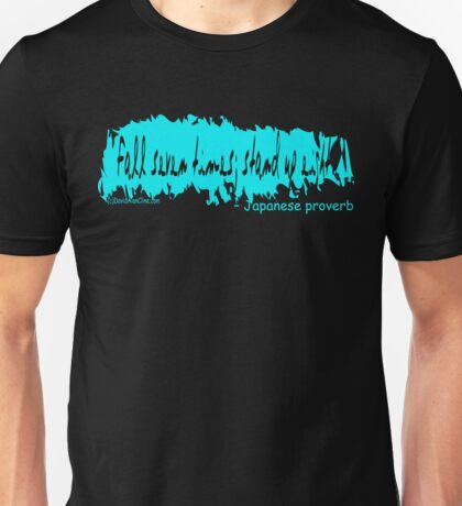 JAPANESE PROVERB:  FALL-STAND Unisex T-Shirt