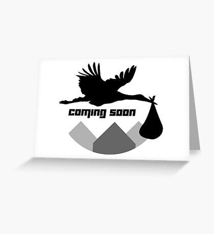 Coming Soon Greeting Card