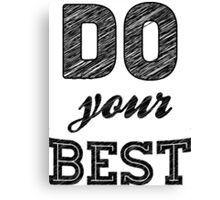 Do your best Canvas Print