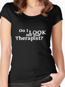 Do I LOOK like your therapist? Women's Fitted Scoop T-Shirt