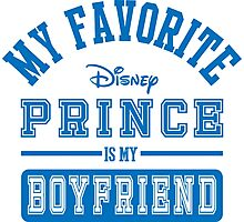 My favorite disney prince is my Boyfriend   Photographic Print