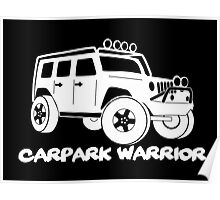 'Carpark Warrior' Jeep Wrangler Tee T Shirt for 4x4 Rubicon Trail Enthusiasts Poster