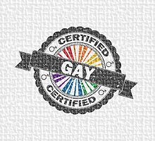Certified Gay  Pride Stamp by LiveLoudGraphic