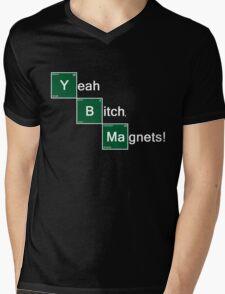 Yeah Bitch Magnets! Mens V-Neck T-Shirt