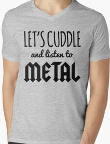 Cuddle Listen To Metal Music Quote Mens V-Neck T-Shirt