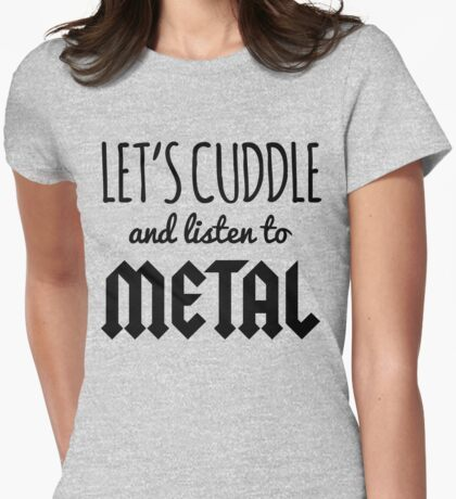 Cuddle Listen To Metal (Heather) Music Quote Womens Fitted T-Shirt