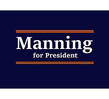 Manning for President Photographic Print