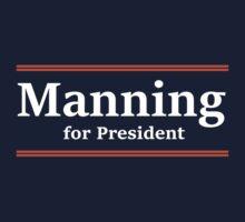 Manning for President by jdbruegger