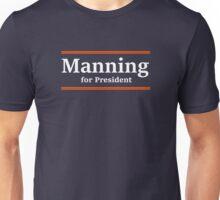 Manning for President Unisex T-Shirt
