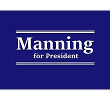 Manning for President (Indy) Photographic Print