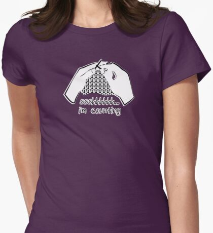 Shhh... I'm Counting Womens Fitted T-Shirt