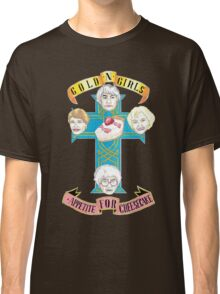 """Gold N Girls """"Appetite for Cheesecake"""" Shirt Classic T-Shirt"""