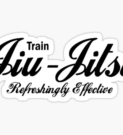 Train Jiu Jitsu - Refreshingly Effective Sticker