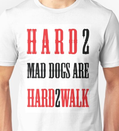 Mad Dogs Unisex T-Shirt