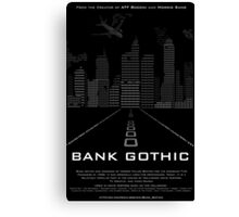Bank Gothic Typography Poster Canvas Print