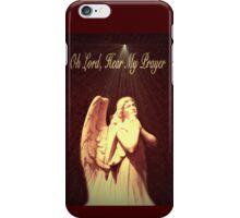 Oh Lord, Hear My Prayer iPhone Case/Skin