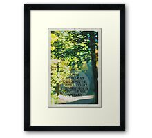 I would rather choke on greatness than nibble on mediocrity Framed Print