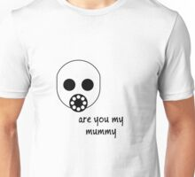 Doctor Who - Are you my mummy Unisex T-Shirt