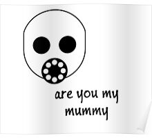 Doctor Who - Are you my mummy Poster