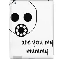 Doctor Who - Are you my mummy iPad Case/Skin