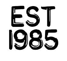 EST 1985 Photographic Print