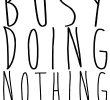Busy doing nothing by ihip2