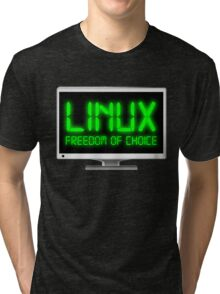 Linux - Freedom Of Choice Tri-blend T-Shirt