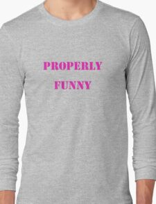 Properly funny T-Shirt