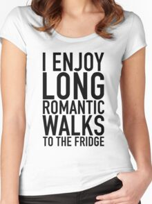 I ENOY LONG ROMANTIC WALKS TO THE FRIDGE Women's Fitted Scoop T-Shirt