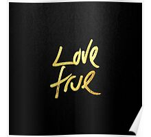 """Love True"" Typography in Faux Painted Gold Poster"