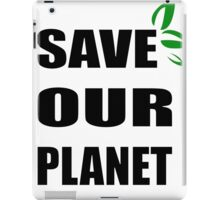 Save OUR Planet iPad Case/Skin