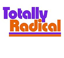 Totally radical Photographic Print