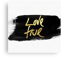 """Love True"" Gold on Black Brush Stroke Canvas Print"