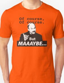 Of Course, but Maybe T-Shirt