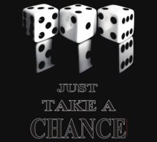 'Just take a Chance' T-Shirt by Sally Green