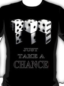 'Just take a Chance' T-Shirt T-Shirt