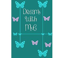 Dream With Me Photographic Print