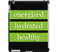 Day Z - Energized, Hydrated, Healthy iPad Case/Skin