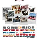 Born to Ride by California  Automobile Museum