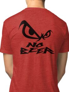 No Beer Tri-blend T-Shirt