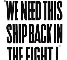 We Need This Ship Back In The Fight -- WW2 Print by warishellstore