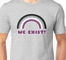 Asexuals Exist Unisex T-Shirt