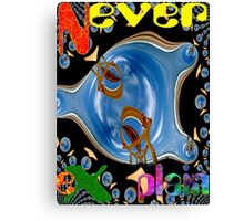 Never Explain -7 Canvas Print
