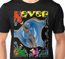 Never Explain -7 Unisex T-Shirt